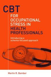 CBT for Occupational Stress in Health Professionals by Martin R Bamber