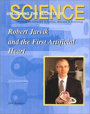 Cover of: Robert Jarvik and the First Artificial Heart (Unlocking the Secrets of Science) | John Bankston