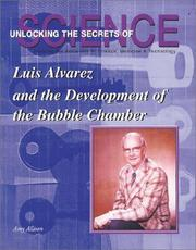 Cover of: Luis Alvarez and the Bubble Chamber (Unlocking the Secrets of Science) (Unlocking the Secrets of Science)