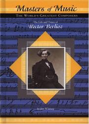 Cover of: The Life and Times of Hector Berlioz (Masters of Music)