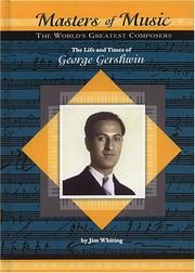 Cover of: The Life and Times of George Gershwin (Masters of Music)