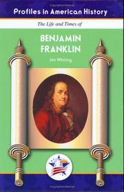 Cover of: The life and times of Benjamin Franklin | Jim Whiting