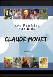 Cover of: Claude Monet (Art Profiles for Kids) (Art Profiles for Kids)