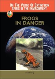 Cover of: Frogs in Danger (On the Verge of Extinction: Crisis in the Environment) (Robbie Readers)