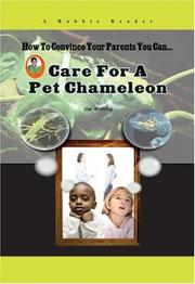 Cover of: Care for a Pet Chameleon (How to Convince Your Parents You Can...) (Robbie Readers)