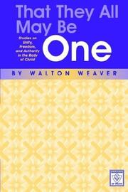 Cover of: That They All May Be One | Walton Weaver