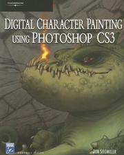 Cover of: Digital Character Painting Using Photoshop CS3 (Graphics Series) | Don Seegmiller