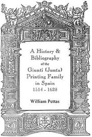 Cover of: A history & bibliography of the Giunti (Junta) printing family in Spain 1514-1628 | William A. Pettas