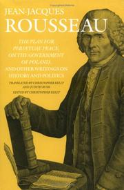 Cover of: The Plan for Perpetual Peace, On the Government of Poland, and Other Writings on History and Politics (Collected Writings of Rousseau) | Jean-Jacques Rousseau