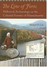 Cover of: The Line of Forts: Historical Archaeology on the Colonial Frontier of Massachusetts