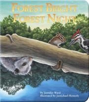 Cover of: Forest Bright, Forest Night (A Simple Nature Book) | Jennifer Ward