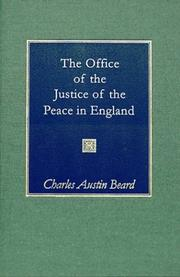 Cover of: office of justice of the peace in England in its origin and development | Charles Austin Beard