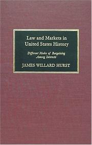 Cover of: Law and markets in United States history | James Willard Hurst
