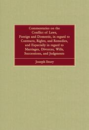 Cover of: Commentaries on the conflict of laws, foreign and domestic, in regard to contracts, rights, and remedies, and especially in regard to marriages, divorces, wills, successions, and judgements