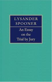 An essay on the trial by jury by Lysander Spooner
