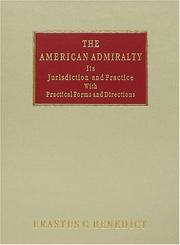 Cover of: The American admiralty, its jurisdiction and practice with practical forms and directions | Erastus Cornelius Benedict