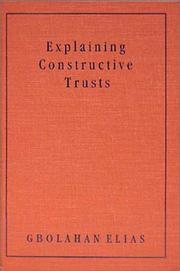Cover of: Explaining constructive trusts | Gbolahan Elias
