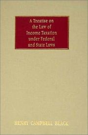 Cover of: A treatise on the law of income taxation under federal and state laws