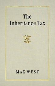 Cover of: The inheritance tax | West, Max