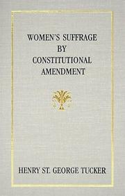Woman's suffrage by constitutional amendment by Tucker, Henry St. George