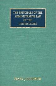Cover of: The principles of the administrative law of the United States