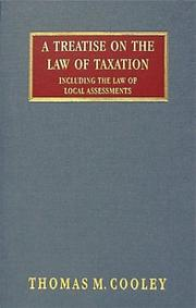 Cover of: A treatise on the law of taxation, including the law of local assessments