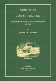 Cover of: Memoirs of John Selden And Notices of the Political Contest During His Time | George William Johnson