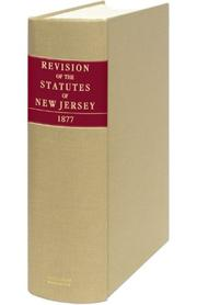 Cover of: Revision of the statutes of New Jersey. | New Jersey.