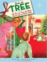 Cover of: Under the Tree: The Toys and Treats that Made Christmas Special, 1930-1970