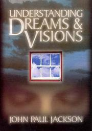 Cover of: Understanding Dreams & Visions | John Paul Jackson
