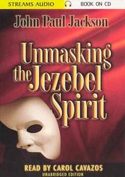 Cover of: Unmasking the Jezebel Spirit | John Paul Jackson