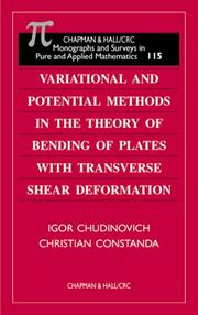 Variational and Potential Methods in the Theory of Bending of Plates with Transverse Shear Deformation (Chapman and Hall /Crc Monographs and Surveys in Pure and Applied Mathematics) by I. Chudinovich, Christian Constanda