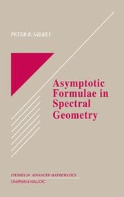 Cover of: Asymptotic Formulae in Spectral Geometry (Studies in Advanced Mathematics) | Peter B. Gilkey