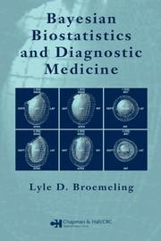 Cover of: Bayesian Biostatistics and Diagnostic Medicine | Lyle D. Broemeling