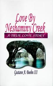 Cover of: Love by Neshaminy Creek | Gustave A., III Boehn