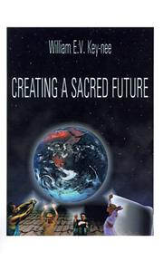 Cover of: Creating a Sacred Future
