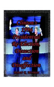 Cover of: Clinton's 1996 Presidential Re-Election, Dissection and Disaffection