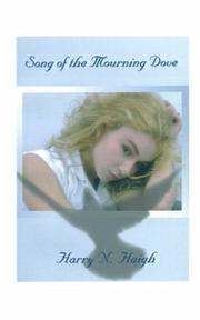 Cover of: Song of the Mourning Dove | Harry Haigh
