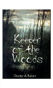 Cover of: Keeper of the Woods | Chester A. Ballard