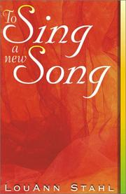 Cover of: To sing a new song | Louann Stahl
