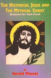 Cover of: The Historical Jesus and the Mythical Christ