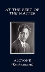 At the Feet of the Master by Alcyone, (Krishnamurti)