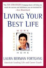 Cover of: Living Your Best Life : Work, Home, Balance, Destiny | Laura Berman Fortgang