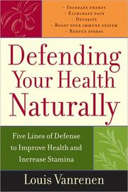 Cover of: Defending Your Health Naturally | Louis Vanrenen