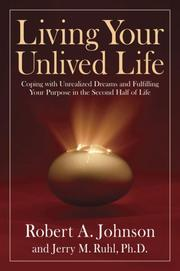 Living Your Unlived Life by Robert A. Johnson, Jerry Ruhl