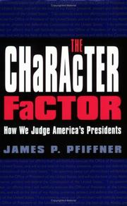Cover of: The Character Factor | James P. Pfiffner