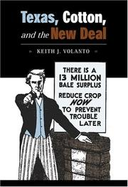 Cover of: Texas, cotton, and the New Deal | Keith Joseph Volanto