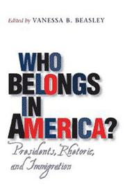 Cover of: Who Belongs in America? | Vanessa B. Beasley