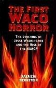 Cover of: The First Waco Horror | Patricia Bernstein