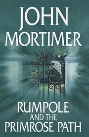 Cover of: Rumpole and the primrose path | John Mortimer